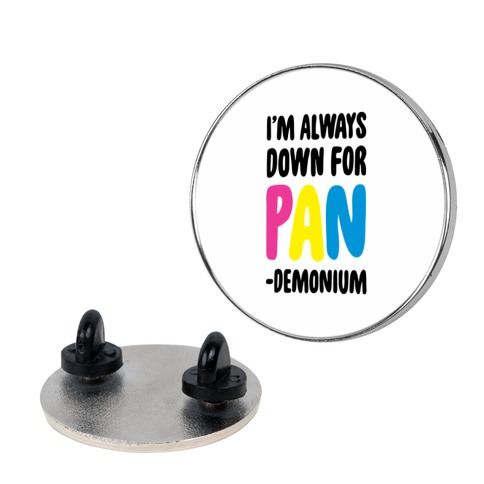 I'm Always Down for Pan-demonium pin