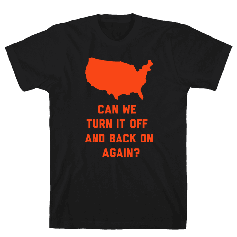 Can We Turn It Off and Back On Again Mens T-Shirt