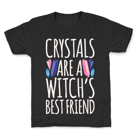 Crystals Are A Witch's Best Friend White Print Kids T-Shirt