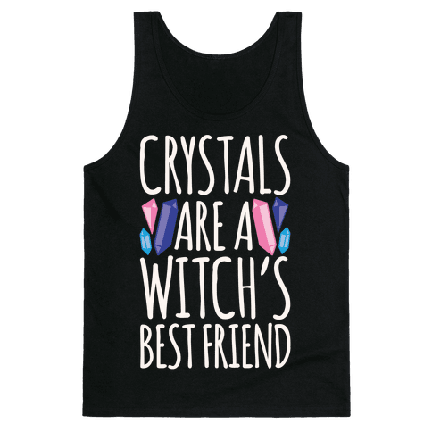 Crystals Are A Witch's Best Friend White Print Tank Top
