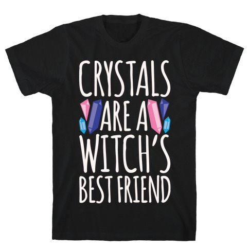 Crystals Are A Witch's Best Friend White Print T-Shirt