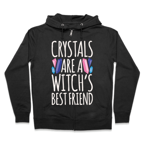Crystals Are A Witch's Best Friend White Print Zip Hoodie