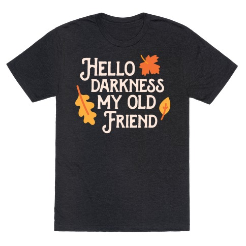 Hello Darkness My Old Friend Fall T-Shirt