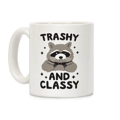 Trashy And Classy Raccoon Coffee Mug