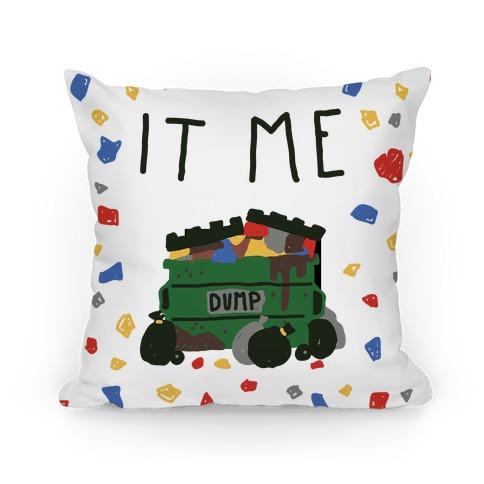 It Me Trash Dumpster Pillow