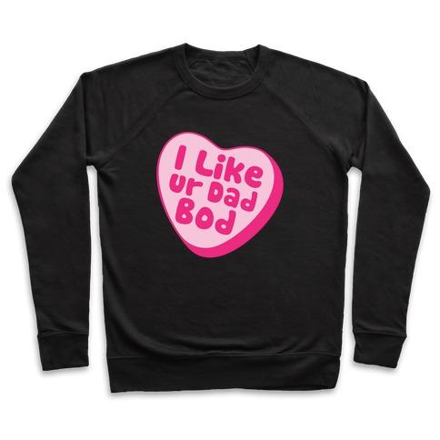 I Like Ur Dad Bod White Print Pullover