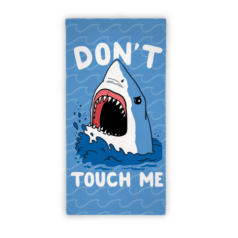 Don't Touch Me Beach Towel Beach Towel