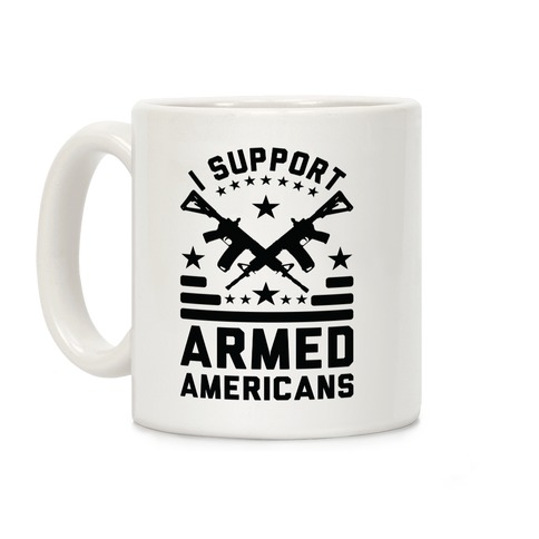 I Support Armed Americans Coffee Mug