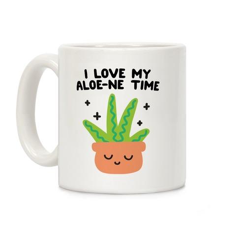 I Love My Aloe-ne Time Coffee Mug