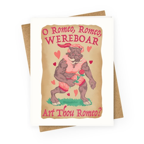O Romeo, Romeo, WEREBOAR Art Thou Romeo? Greeting Card