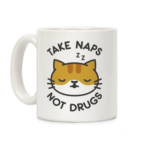 Take Naps Not Drugs Coffee Mug