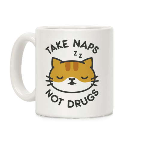Take Naps Not Drugs Coffee Mug