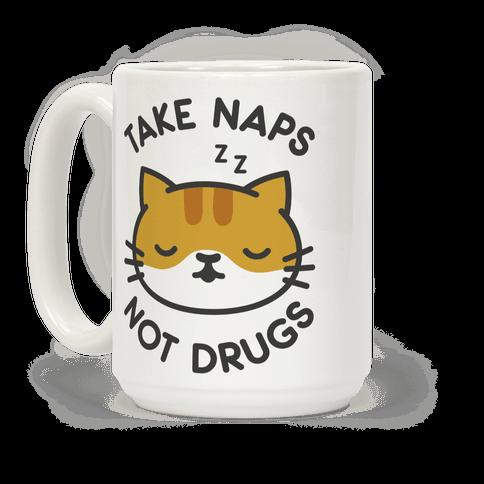 Take Naps Not Drugs