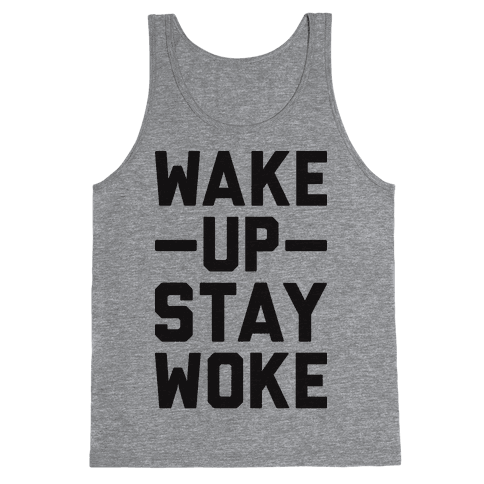 Wake Up Stay Woke Tank Top