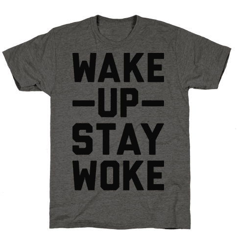 Wake Up Stay Woke Mens T-Shirt
