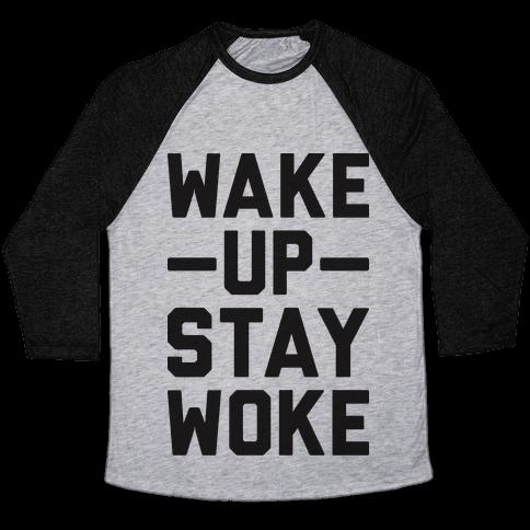 Wake Up Stay Woke Baseball Tee