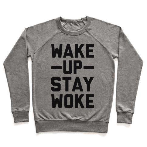 Wake Up Stay Woke Pullover