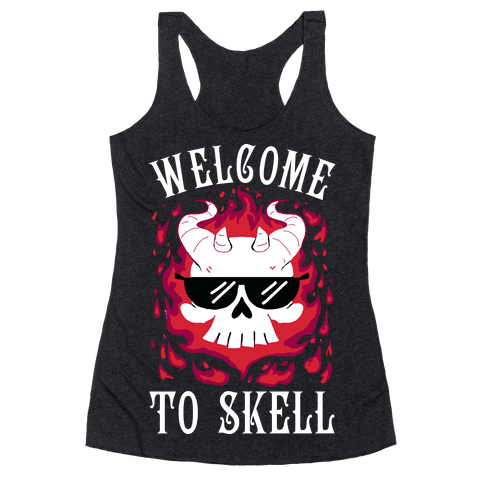 Welcome To Skell Racerback Tank Top