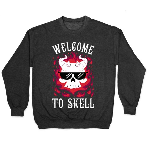 Welcome To Skell Pullover