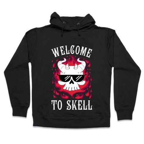 Welcome To Skell Hooded Sweatshirt