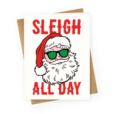 Sleigh All Day Santa Greeting Card