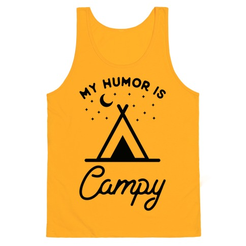 My Humor is Campy Tank Top
