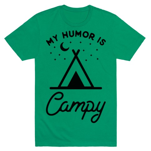 My Humor is Campy T-Shirt