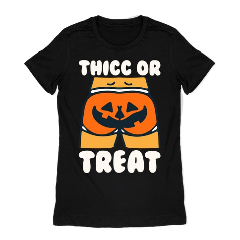 Thicc Or Treat Pumpkin Butt White Print Womens T-Shirt