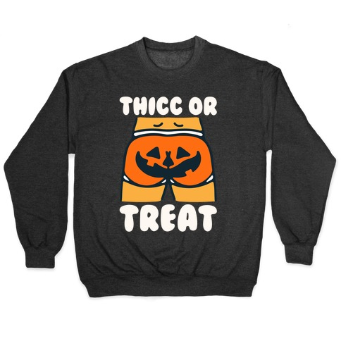 Thicc Or Treat Pumpkin Butt White Print Pullover