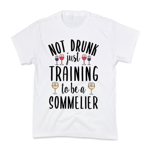 Not Drunk Just Training to be a Sommelier Kids T-Shirt