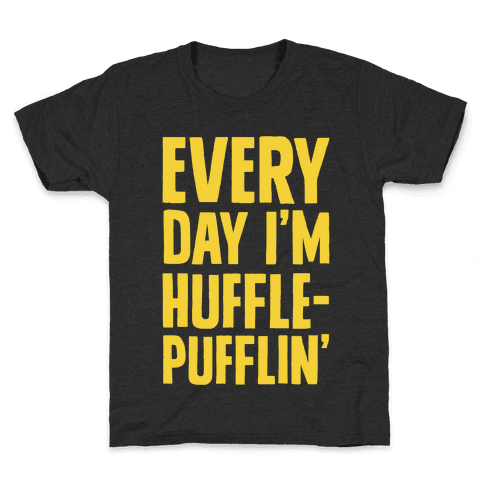 Every Day I'm Hufflepufflin Kids T-Shirt