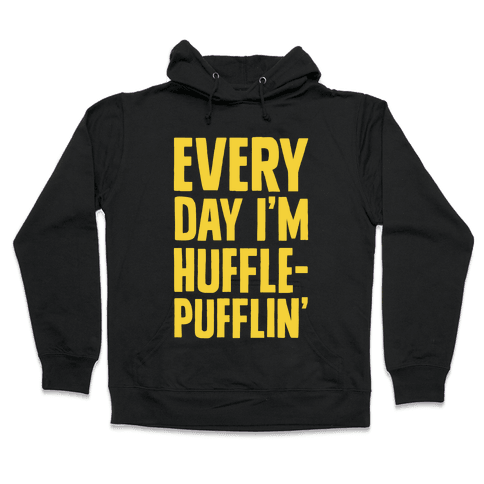 Every Day I'm Hufflepufflin Hooded Sweatshirt