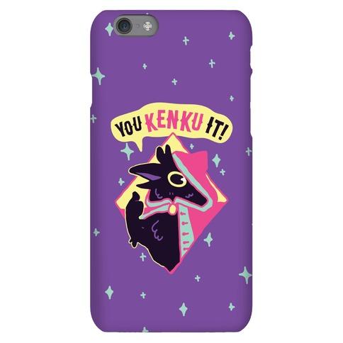 You Kenku It Phone Case