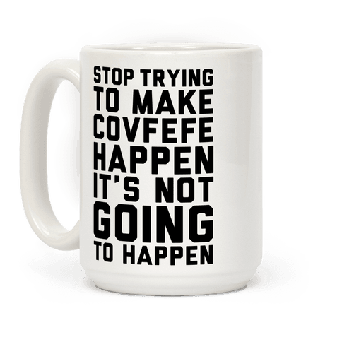 Stop Trying To Make Covefefe Happen