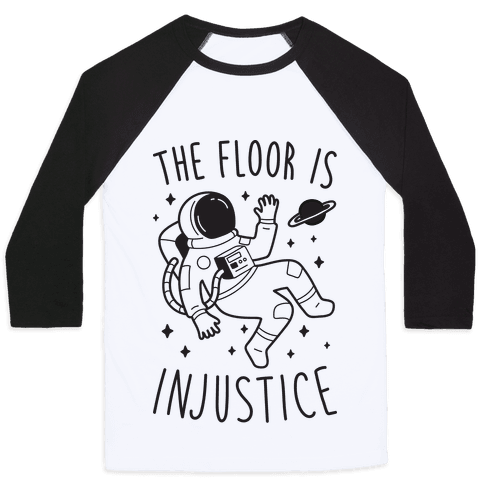 The Floor Is Injustice Baseball Tee
