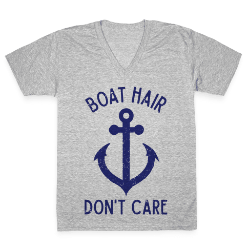 Boat Hair Don't Care V-Neck Tee Shirt