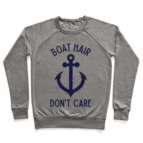Boat Hair Don't Care Pullover