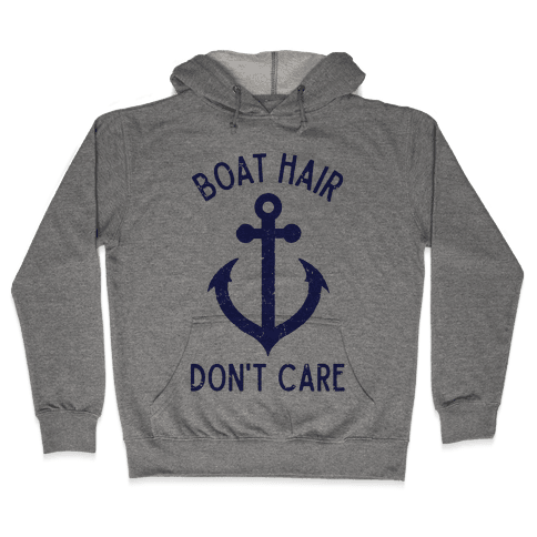 Boat Hair Don't Care Hooded Sweatshirt