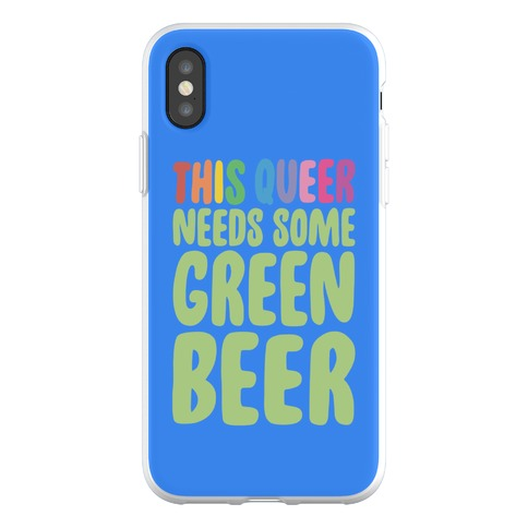 This Queer Needs Some Green Beer Phone Flexi-Case