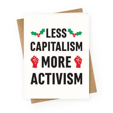 Less Capitalism More Activism Greeting Card