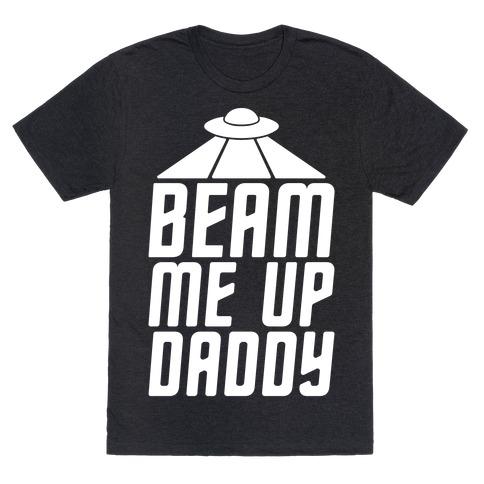 Beam Me Up Daddy Parody White Print T-Shirt