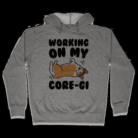 Working On My Core-gi Parody Hooded Sweatshirt