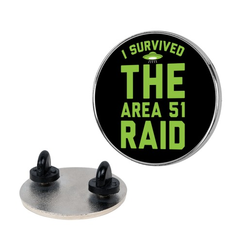 I Survived The Area 51 Raid Parody Pin