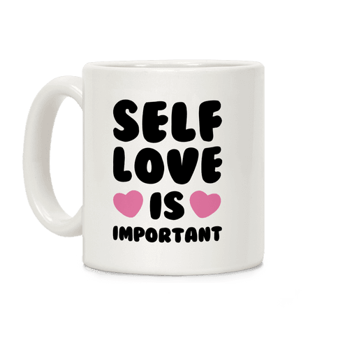 Self Love Is So Important Coffee Mug