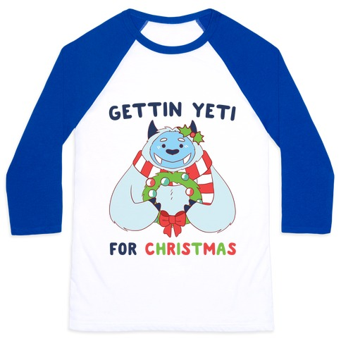 Gettin' Yeti for Christmas Baseball Tee