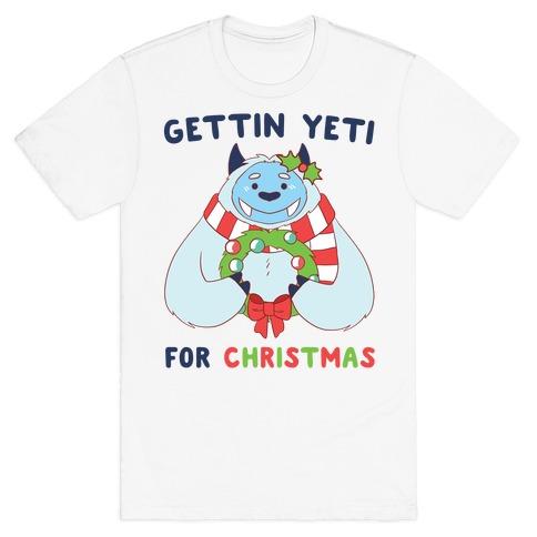 Gettin' Yeti for Christmas T-Shirt