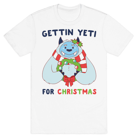 Gettin' Yeti for Christmas  Mens T-Shirt