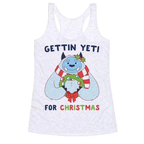 Gettin' Yeti for Christmas Racerback Tank Top