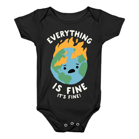 Everything Is Fine It's Fine Baby Onesy