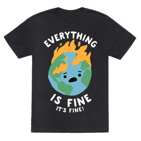 Everything Is Fine It's Fine